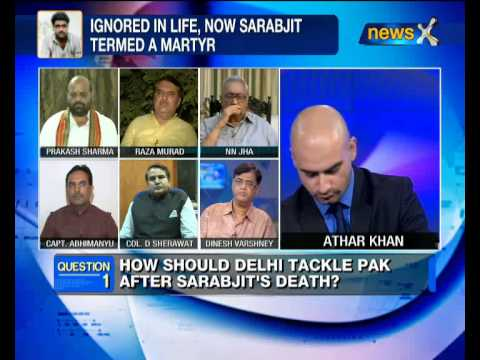 NewsX Debate: How should India tackle Pak after Sarabjit's death? -- part 4