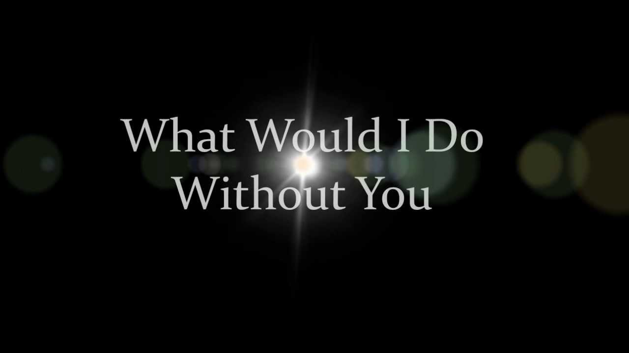 And the neighbors what would i do without you lyrics youtube