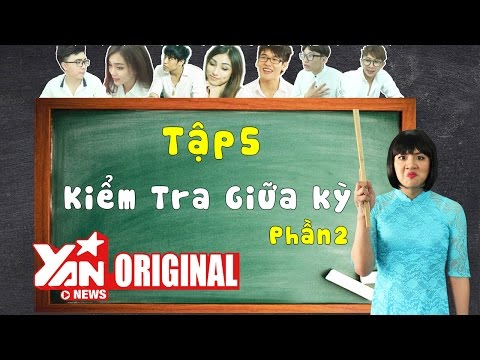 SchoolTV || Tập 5 Phần 2: Kiểm Tra Giữa Kỳ | Official