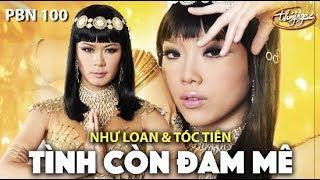 Như Loan & Tóc Tiên - Tình Còn Đam Mê (Võ Hoài Phúc) PBN 100