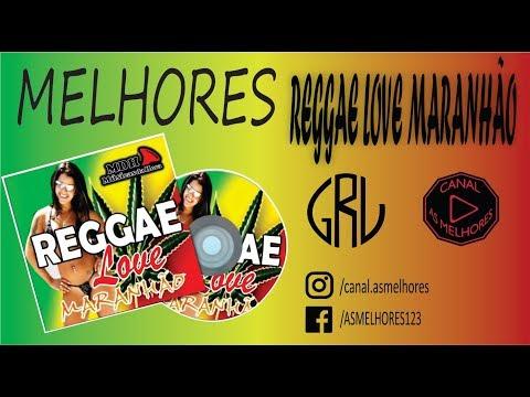 Reggae Love Maranhão - As melhores