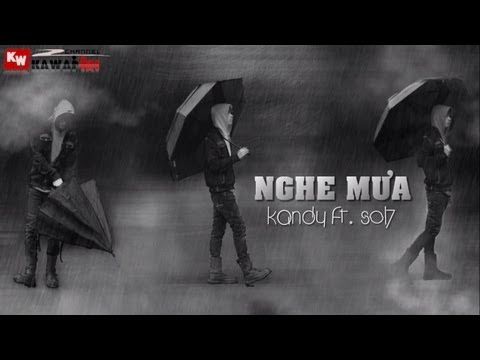 Nghe Mưa - KanDy ft. Sol7 [ Video Lyrics ]