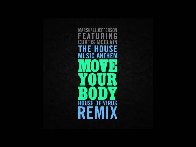 Marshall Jefferson feat. Curtis McClain - Move Your Body (House Of Virus Remix) [Cover Art]