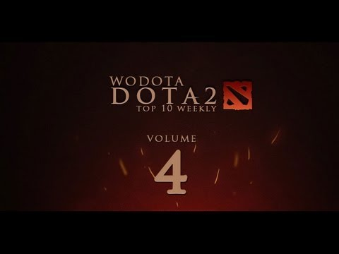 WoDotA - DotA 2 Top10 Weekly Vol.4