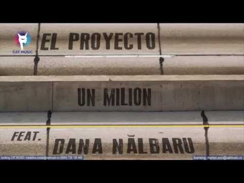 El Proyecto Feat. Dana Nalbaru - Un Milion (Official Single)