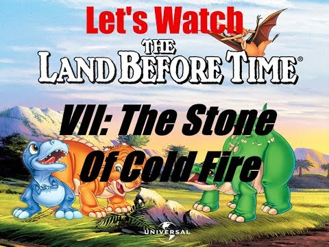 Let's Watch: The Land Before Time VII: The Stone Of Cold Fire
