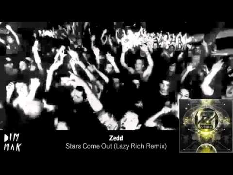 Zedd - Stars Come Out (Lazy Rich Remix)
