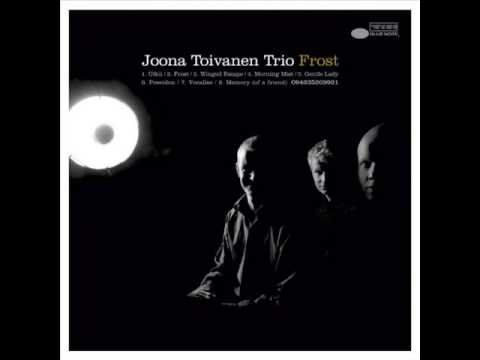 Joona Toivanen Trio- Morning Mist