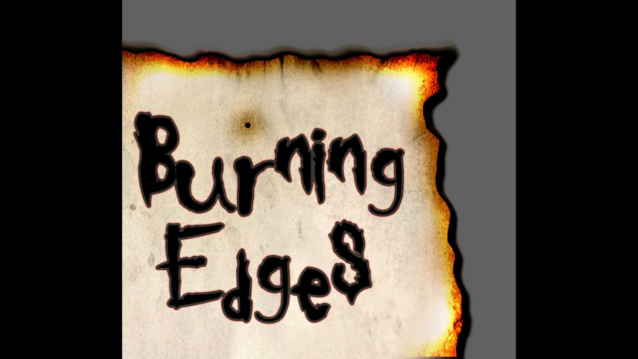 burning edges photoshop tutorial youtube