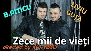 Liviu Guta si Bursuc Piticu - Zece mii de vieti (Video Original HD) HIT 2014