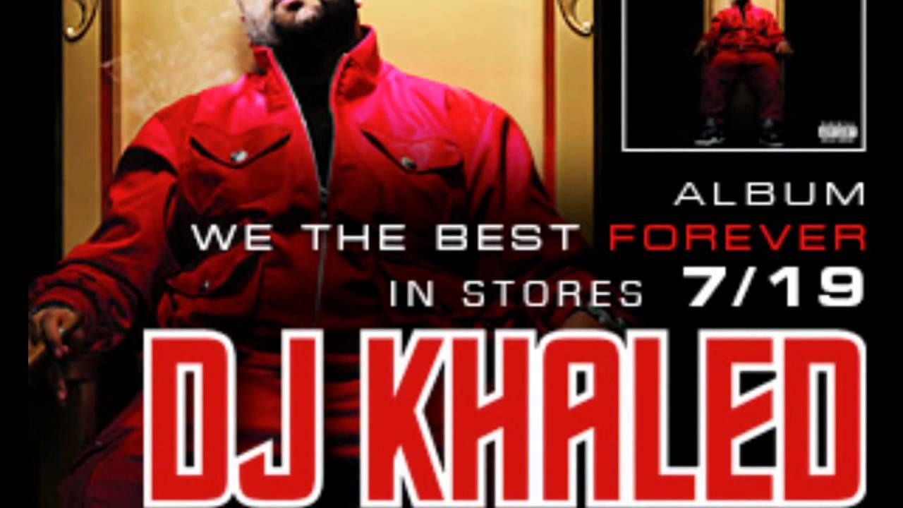 Khaled We The Best Forever Download