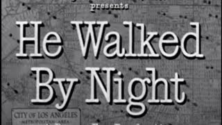 He Walked By Night (1948) [Film Noir] [Thriller]