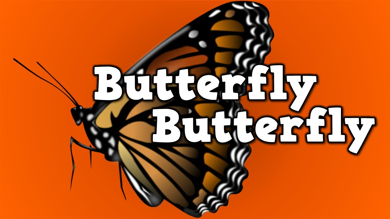 Butterfly  Butterfly   A Song For Kids About The Butterfly Life Cycle