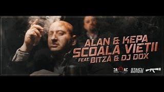 ALAN & KEPA feat. Bitza & Dj Dox - Scoala Vietii ( Videoclip Original HD )