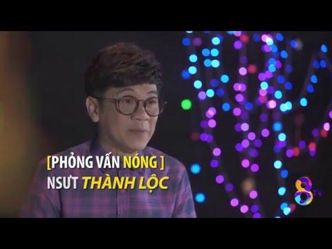 8TV [Phỏng vấn nóng] NSƯT THÀNH LỘC - [Full] Part 1 + 2 + 3