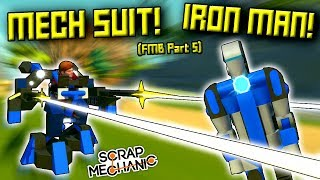 MECH SUITS and FUTURISTIC VEHICLES! [FMB 5] - Scrap Mechanic Gameplay
