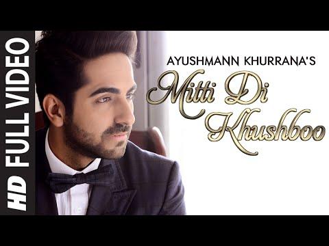 'Mitti Di Khushboo' FULL VIDEO Song | Ayushmann Khurrana | Rochak Kohli