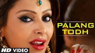 PALANG TODH FULL VIDEO SONG SINGH SAAB THE GREAT SUNNY
