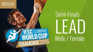IFSC Climbing World Cup Chamonix 2015 - Lead - Semi-Finals - Male/Female - Duration: 3:13:43.
