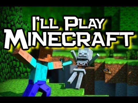 """I'll Play Minecraft"" Original Minecraft Song (Official Song & Minecraft Music Video)"