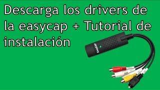 DESCARGAR DRIVERS ORIGINALES DE EASYCAP + TUTORIAL DE