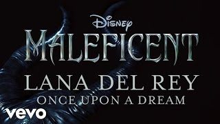 Lana Del Rey - Once Upon A Dream (From Maleficent)(Official Audio)