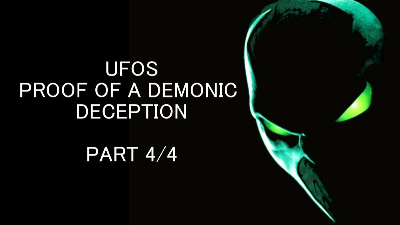 UFOs  Demonic Deception