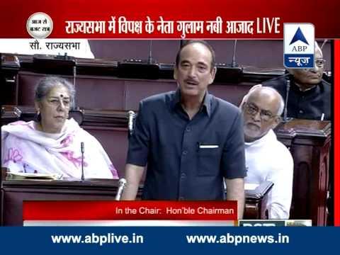 Congress leader Gulam Nabi Azad attacks govt in Rajya Sabha