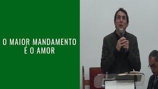 o maior mandamento e o amor