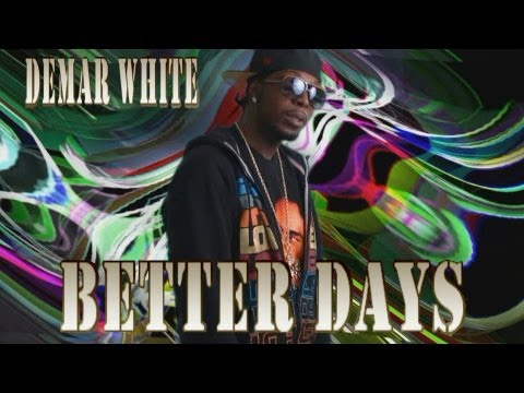 Demar White - Better days Exclusive Hip Hop music video official single hip hop resurrection album