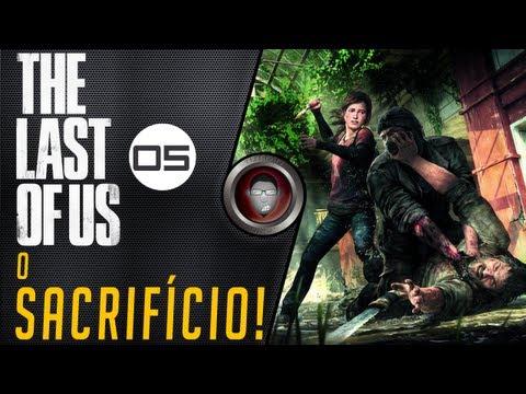 The Last Of Us #5 - O Sacrifício - By Tuttão