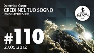 Domenica Gospel - 27 Maggio 2012 - Credi nel tuo Sogno - Pastore Dario Porro