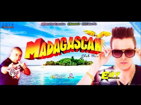 Dj Cleber Mix Feat Edy Lemond - Madagascar (Club 2014)