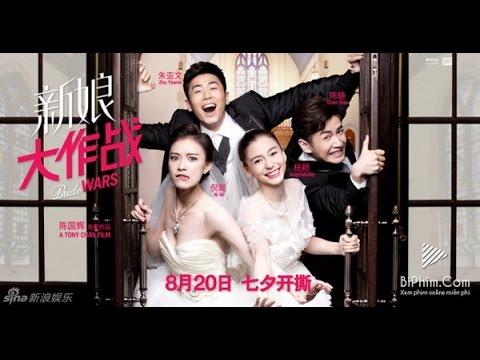 [THUYẾT MINH] Đại Chiến Cô Dâu 2015 - Bride War ( Angela Baby, Trần Hiểu, Nghê Ni, Chu Á Văn)