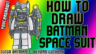 How To Draw Batman Space Suit From Lego Batman 3: Beyond