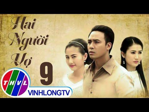 THVL | Hai người vợ - Tập 9