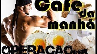 CAFÉ DA MANHÃ Ganhar Músculos Ou Emagrecer #