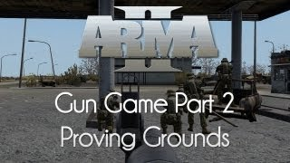 ARMA 2: Gun Game — Part 2 — Proving Grounds!