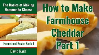 Making Farmhouse Cheddar Part I - equipment, ingredients, and using rennet