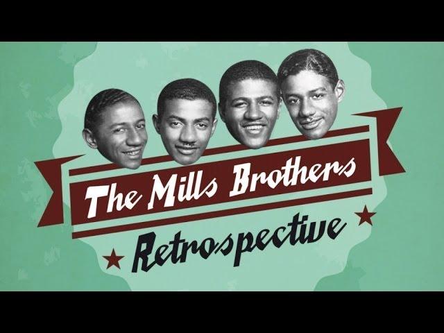 A Mills Brothers Retrospective Part 1