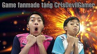 Game fan tặng cho CrisDevilGamer và Si Nô Lệ
