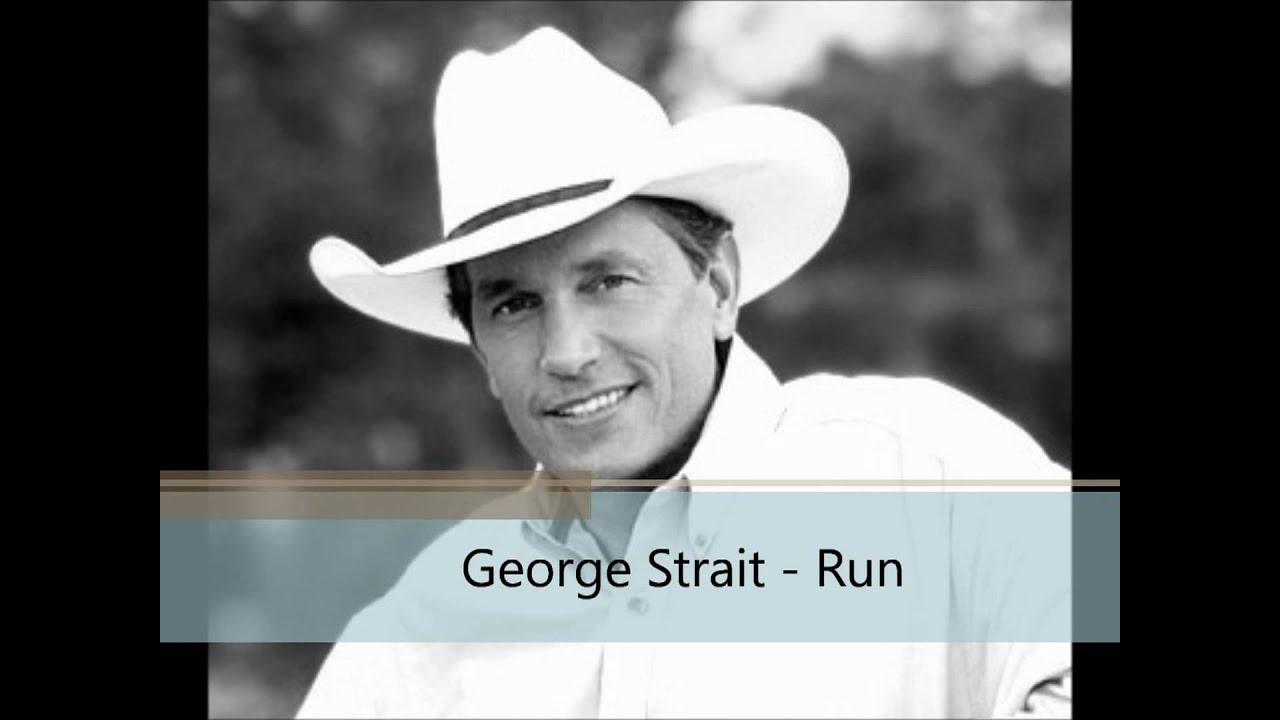 George Strait - Run Lyrics | MetroLyrics