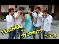 Teacher Vs Students Part 3