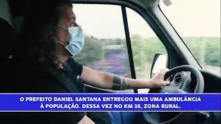 DANIEL SANTANA ENTREGA MAIS UMA AMBULÂNCIA À POPULAÇÃO: DESSA VEZ, NO KM 35