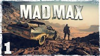 Прохождение игры Mad Max.