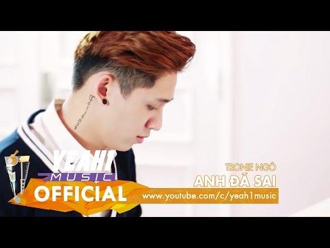 Anh Đã Sai - Tronie Ngô (Official Music Video)