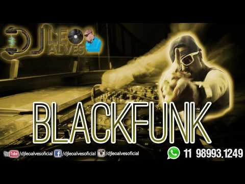 Léo Alves DJ - Set BlackFunk 2013