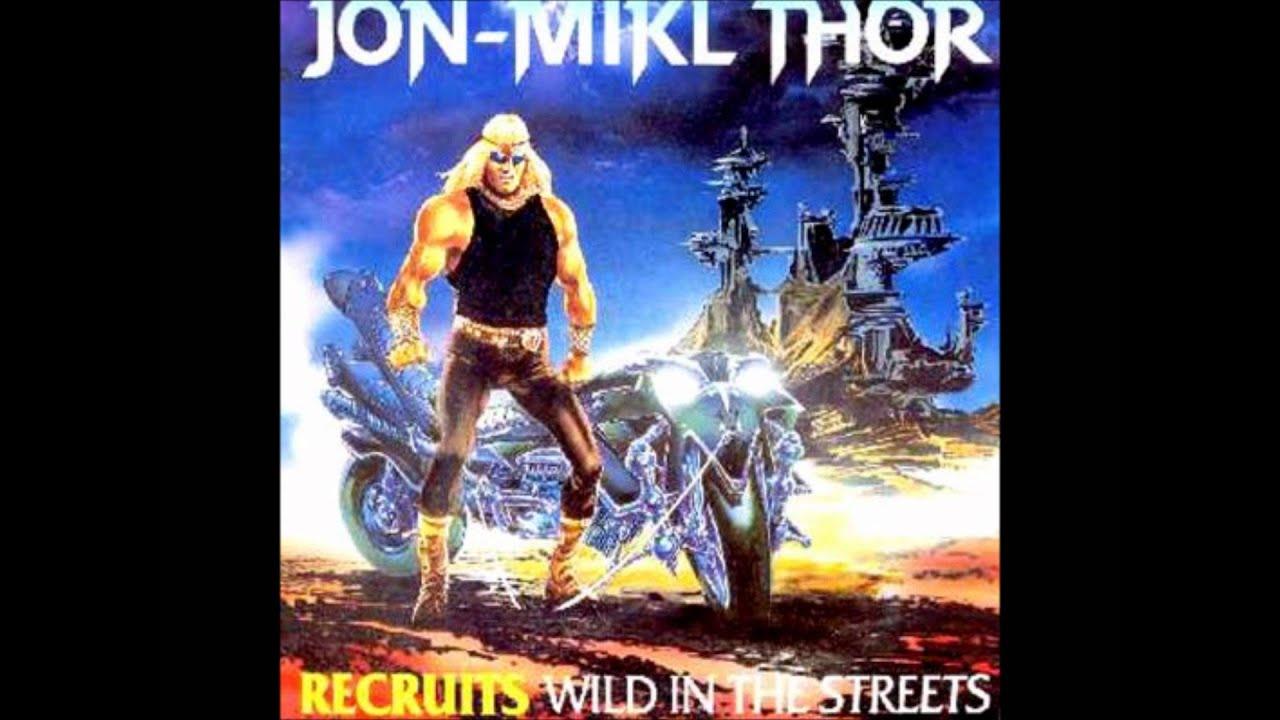 Jon Mikl Thor - Recruits Wild In The Streets