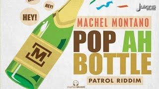 "Machel Montano Pop Ah Bottle (Patrol Riddim) ""2015"