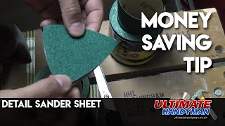 Detail sander sheet money saving tip